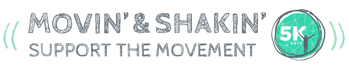 Movin' & Shakin' - Support the movement